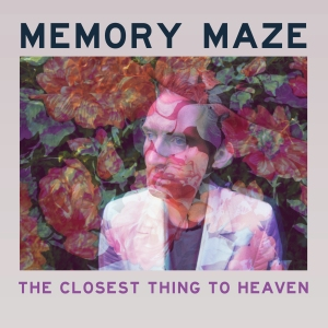 Memory Maze - The Closest Thing to Heaven - High Res